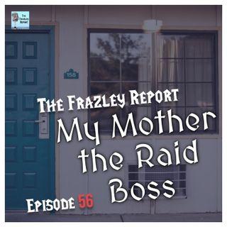 My Mother the Raid Boss