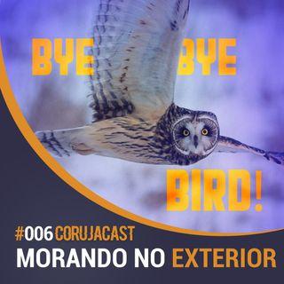 Corujacast #006 Morando no Exterior – Hora de abandonar o ninho