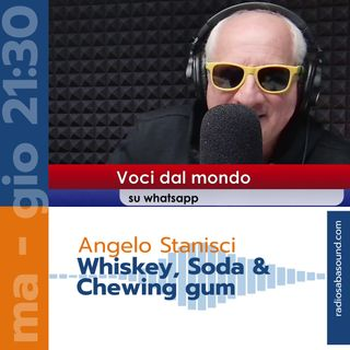 Angelo Stanisci - Whiskey Soda & Chewing gum - Ep. 24