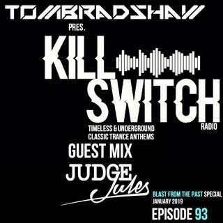 Tom Bradshaw - Killswitch 93, Guest Mix: Judge Jules [Blast From The Past Special] [January 2019]