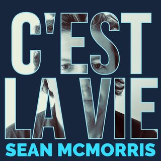Sean McMorris- C'est La Vie