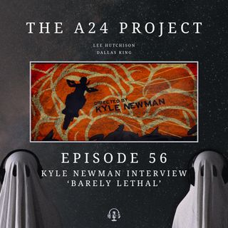 56 -  Kyle 'Barely Lethal' Newman Interview