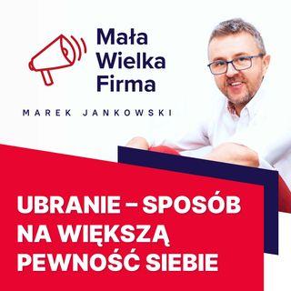 229: Ubranie a pewność siebie – Michał Frąckowiak