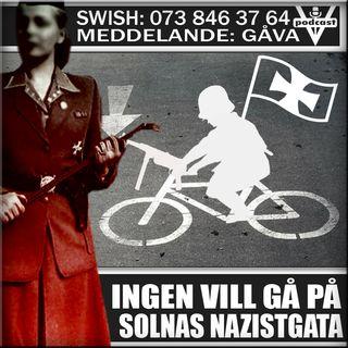 INGEN VILL GÅ PÅ SOLNAS NAZISTGATA