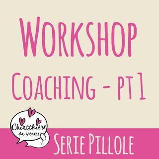 Diventa la donna che desideri con il coaching. WORKSHOP PT1