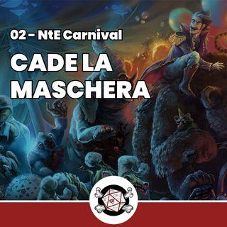 Cade la maschera - NtE Carnival 02