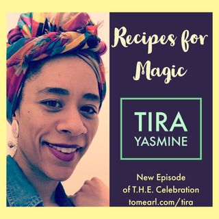 Recipe for Magic with Tira Yasmine