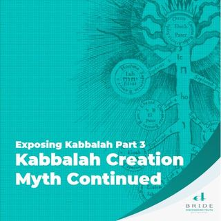 Exposing Kabbalah Part 3 Kabbalah Creation Myth Continued