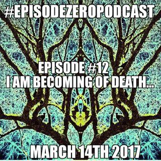 EZP ep.12 I Am Become Death...