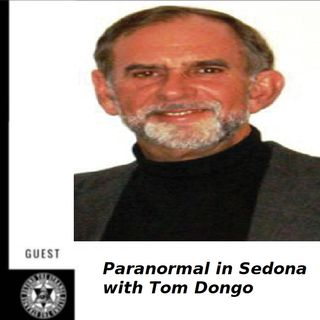 Sedona Strangeness w/ Tom Dongo 7-05-20