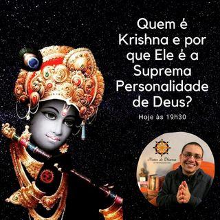 Quem é Krishna e por que Ele é a Suprema Personalidade de Deus?