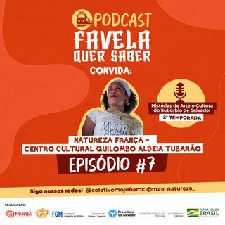 Favela Quer Saber convida Centro Cultural Quilombo Aldeia Tubarão Ep#7