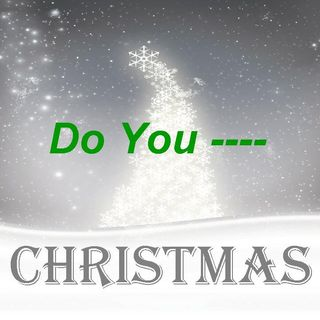 DO YOU ---- CHRISTMAS - pt1 - Do You ---- See?