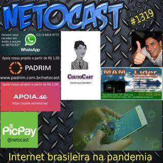 NETOCAST 1319 DE 06/07/2020 - Internet brasileira durante a pandemia do Covid-19