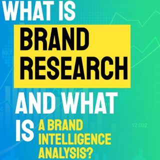What is brand research and a brand intelligence analysis?
