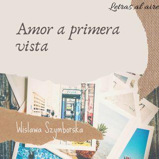 Amor a primera vista | Wislawa Szymborska