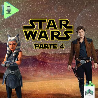 Episodio 021 - Star Wars - Parte 4