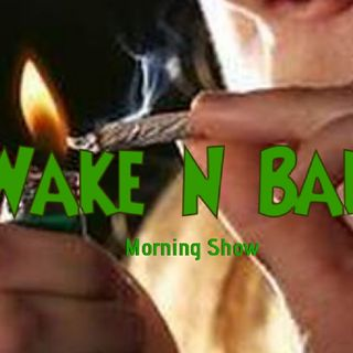 Wake N Bake Morning Show