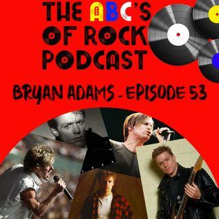 "Bryan Adams - ""We May Be Losers"" - Episode 53"