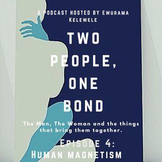 "Episode 4: ""Human Magentism"""