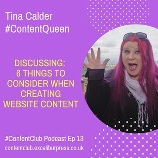 Ep13: 6 Things To Consider When Creating Website Content