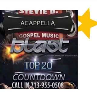 Stevie B's Acappella Gospel Music Blast - (Episode 161)