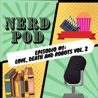 Episodio #1: Love, Death And Robots Vol. 2
