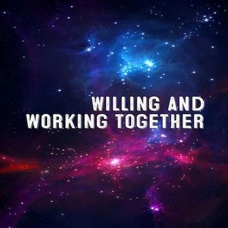 Willing and Working Together...