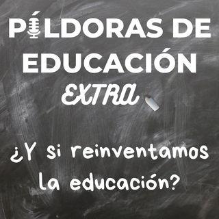 PDE42 (Extra) - ¿Y si reinventamos la educación?