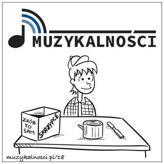 18: Zmieniam małe rzeczy, detale - ale dla mnie te detale są bardzo ważne - lutnictwo - Piotr Pielaszek