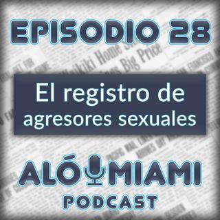 Aló Miami - Ep.28 - El registro de agresores sexuales