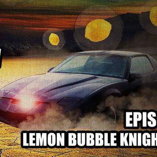 53: Lemon Bubble Knight Rider