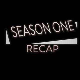 Season 1 Recap Episode