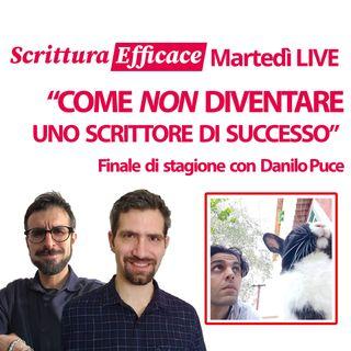 Come NON diventare uno scrittore di successo - con Danilo Puce