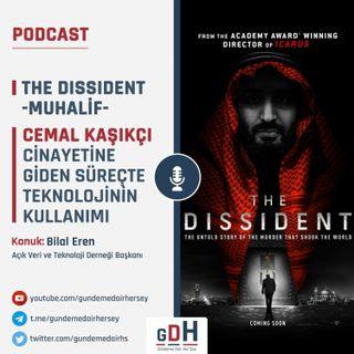 The Dissident - Muhalif - Cemal Kaşıkçı Cinayetine Giden Süreçte Teknolojinin Kullanımı