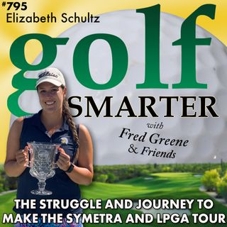 The Struggle and Journey to Make the Symetra and LPGA Tour with Elizabeth Schultz