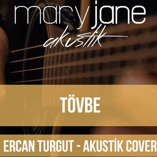 Mary Jane - Tövbe (Akustik Cover)