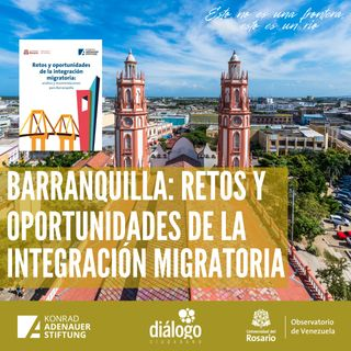 Barraquilla: retos y oportunidades de la integración migratoria