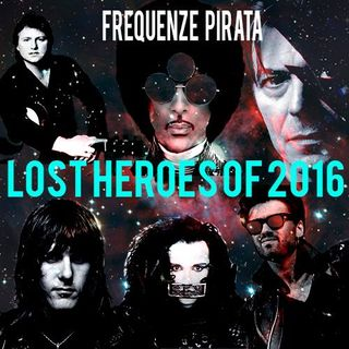#88 Frequenze Pirata - Lost Heroes of 2016 [12.01.2017]