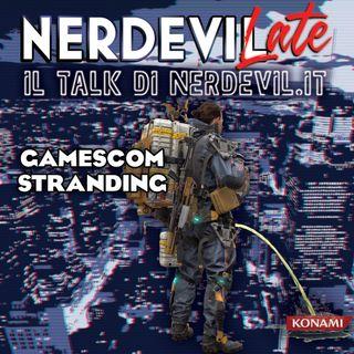 Nerdevilate 22/08/19 - Gamescom Stranding
