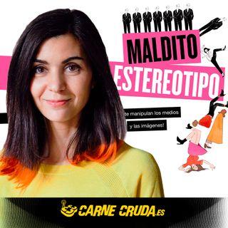 Carne Cruda - Maldito estereotipo: medios, publicidad y machismo(#828)
