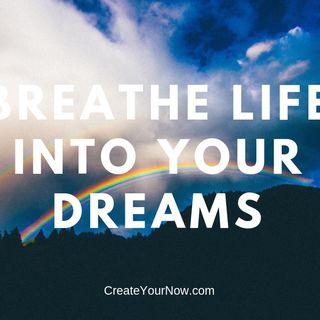 1410 Breathe Life into Your Dreams