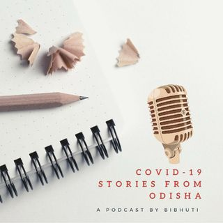 Episode 1 - COVID-19 : Stories From Odisha (Intro)