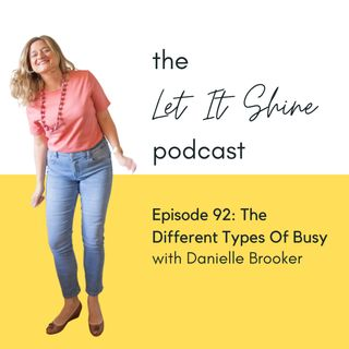 Episode 92: The Different Types Of Busy