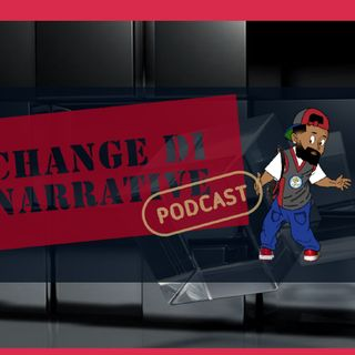 Change di Narrative Episode 14