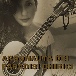 Allegria e tristezza: Argonauta dei paradisi onirici