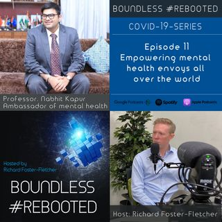 Boundless #Rebooted Mini-Series Ep11: Ambassador. Prof. Nabhit Kapur on mental health