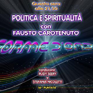 Forme d'Onda - Fausto Carotenuto: Politica e Spiritualità