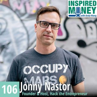 106: Creating Content, Building Businesses and Being Unemployable with Jonny Nastor