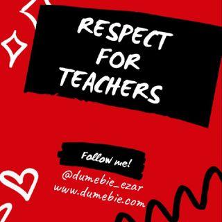 Respect For Our Teachers